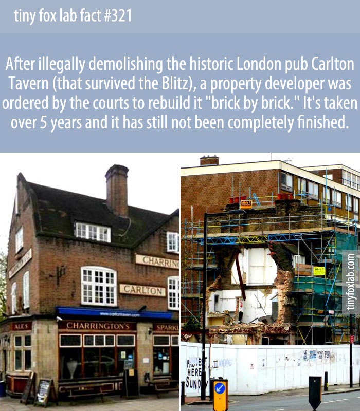 After illegally demolishing the historic London pub Carlton Tavern (that survived the Blitz), a property developer was ordered by the courts to rebuild it 'brick by brick.'