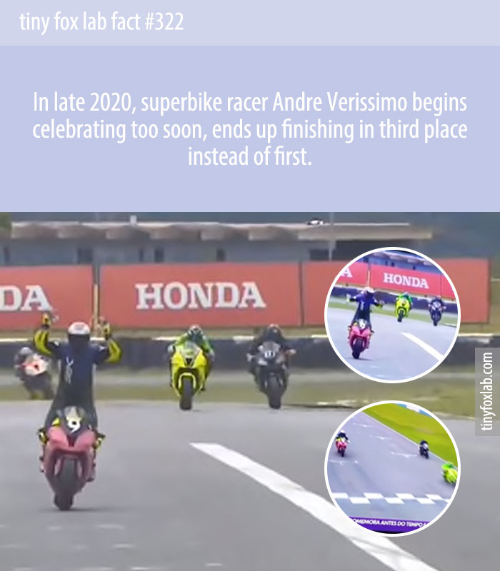 In late 2020, superbike racer Andre Verissimo begins celebrating too soon, ends up finishing in third place instead of first.