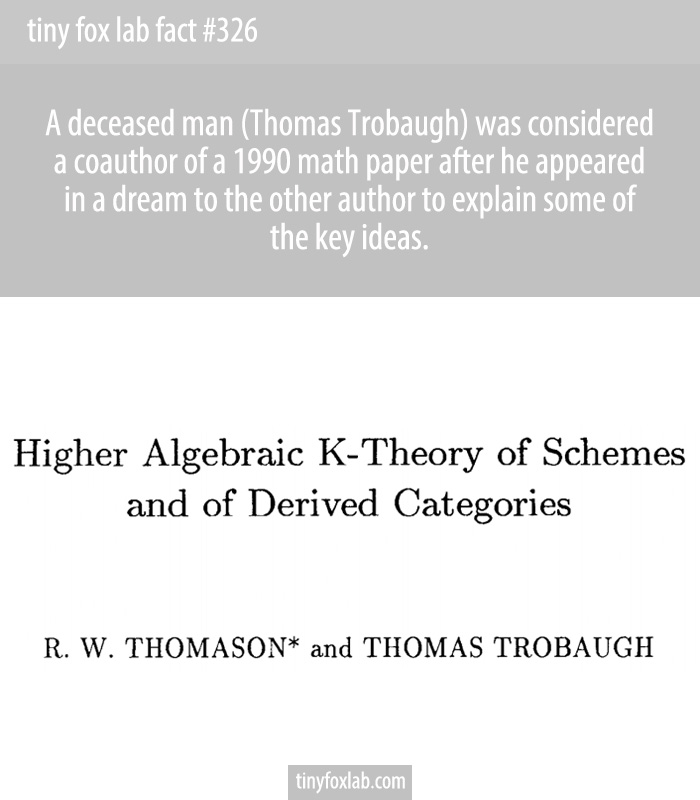 A deceased man (Thomas Trobaugh) was considered a coauthor of a 1990 math paper after he appeared in a dream to the other author to explain some of the key ideas.