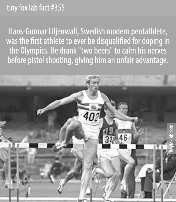 The first Olympic disqualification for drug use was against a Swedish pentathlete Hans-Gunnar Liljenwall who drank two beers before his shooting event to calm his nerves during the 1968 Olympics.