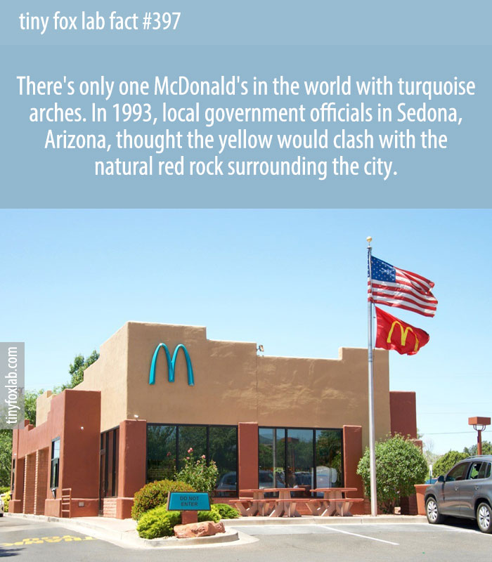 There's one McDonald's that forgoes that famous yellow color in its logo in favor of a light bluish-green. In Sedona, Arizona, the only arches you'll see are turquoise!