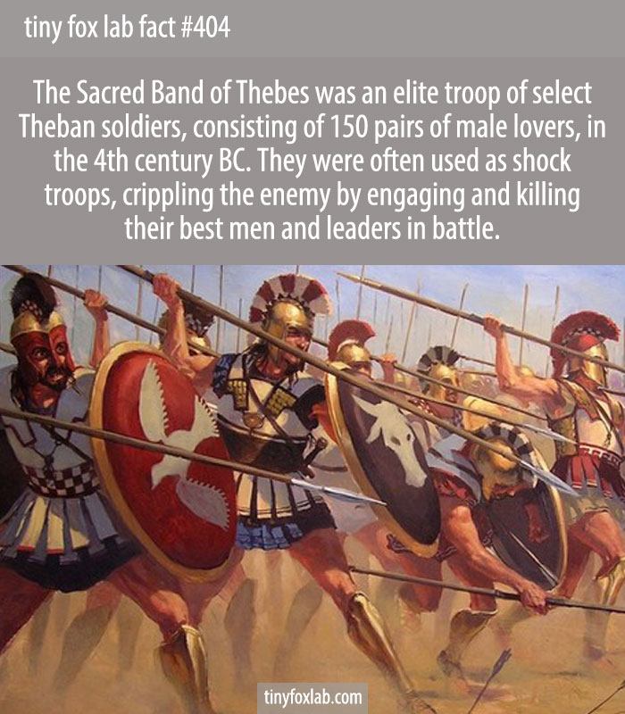 The Sacred Band of Thebes was an elite troop of select Theban soldiers, consisting of 150 pairs of male lovers, in the century BC.