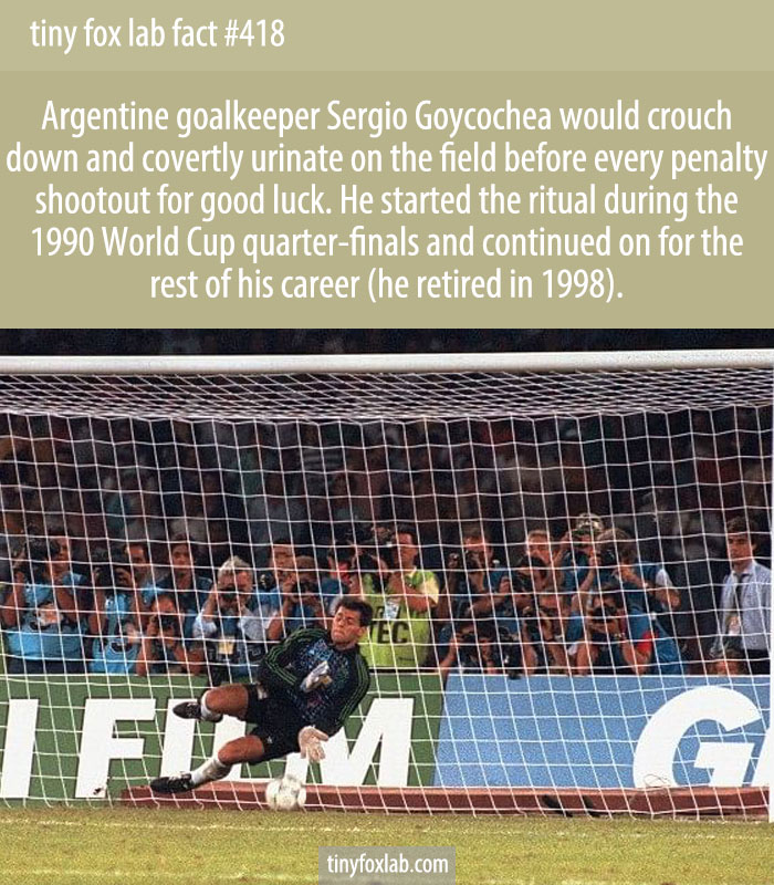 Argentine goalkeeper Sergio Goycochea would crouch down and covertly urinate on the field before every penalty shootout for good luck. He started the ritual during the 1990 World Cup quarter-finals and continued on for the rest of his career (he retired in 1998).