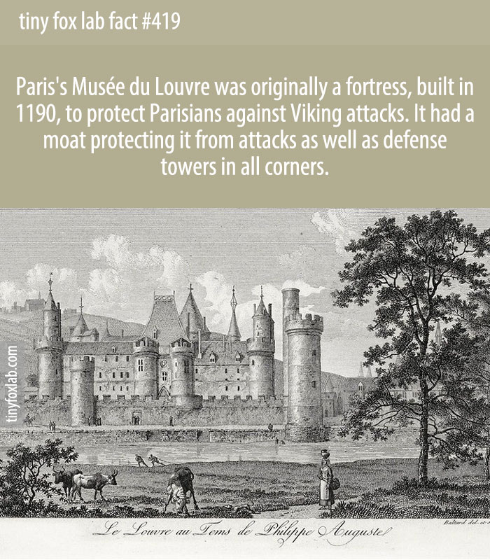 Paris's Musée du Louvre was originally a fortress, built in 1190, to protect Parisians against Viking attacks. It had a moat protecting it from attacks as well as defense towers in all corners.