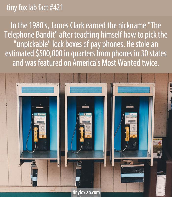 In the 1980's, James Clark earned the nickname 'The Telephone Bandit' after teaching himself how to pick the 'unpickable' lock boxes of pay phones.