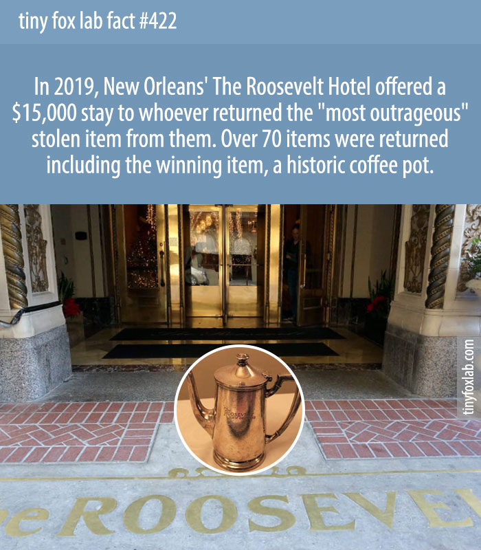 In 2019, New Orleans' The Roosevelt Hotel offered a $15,000 stay to whoever returned the 'most outrageous' stolen item from them. Over 70 items were returned including the winning item, a historic coffee pot.